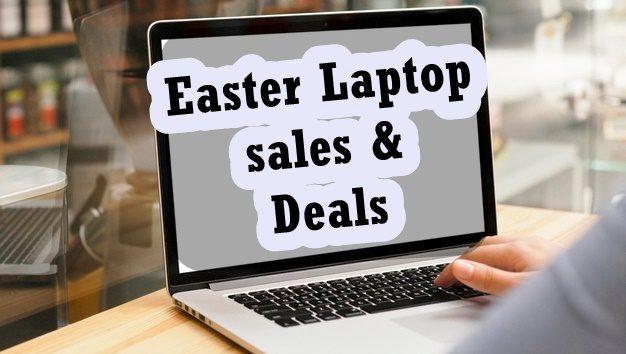 Easter Laptop sales, Easter Laptop sale, Easter Laptop Deals
