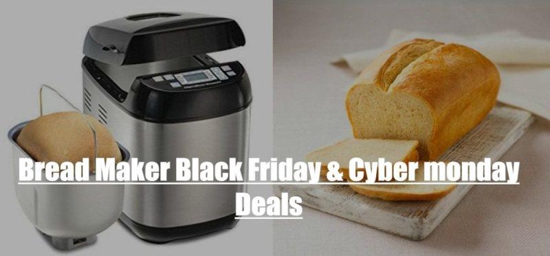 Bread Maker Black Friday deals