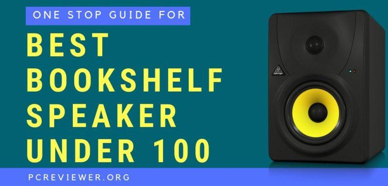 Best Bookshelf Speaker Under 100