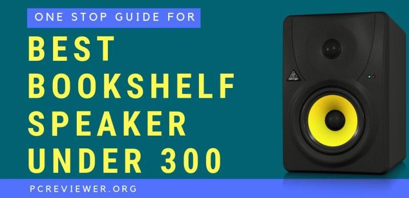 Best Bookshelf Speaker Under 300