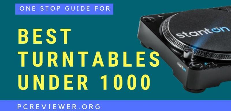 Best Turntables Under 1000