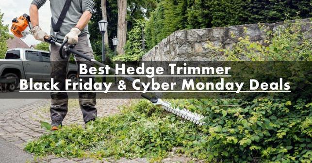 Hedge Trimmer Black Friday, Hedge Trimmer Black Friday Deals,Hedge Trimmer Cyber Monday Deals, Hedge Trimmer Cyber Monday