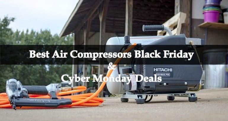 Air Compressors Black Friday,Air Compressors Black Friday Deals,Air Compressors Black Friday Sale,Air Compressors Cyber Monday Deals,Air Compressors Cyber Monday