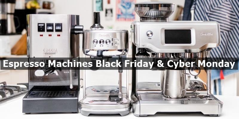 Best Espresso Machines Black Friday & Cyber Monday Deals 2019