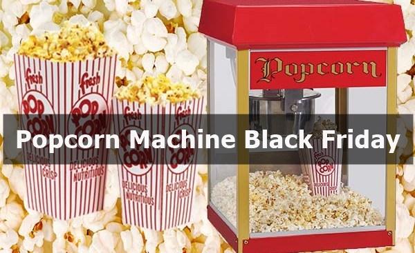 Best Popcorn Machine Black Friday & Cyber Monday Deals 2019