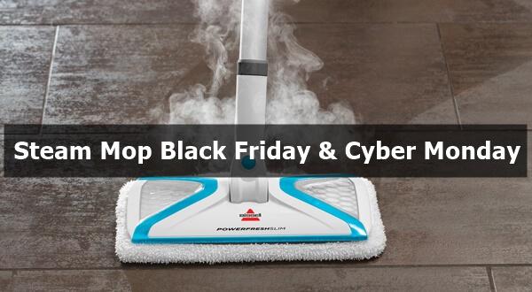 Best Steam Mop Black Friday & Cyber Monday Deals 2021