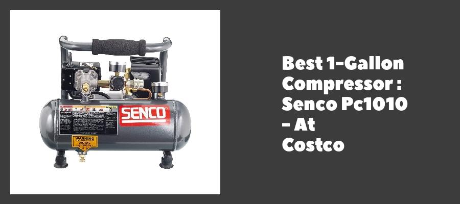 Best 1-Gallon Compressor : Senco Pc1010 - At Costco