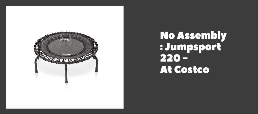 No Assembly : Jumpsport 220 - At Costco