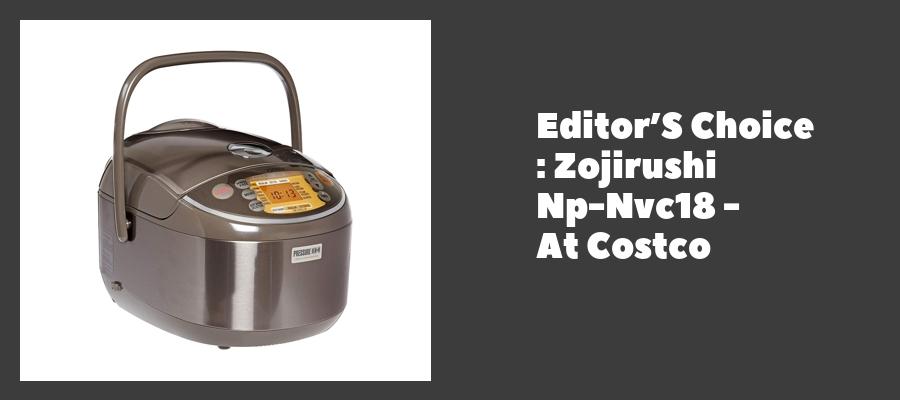 Editor'S Choice : Zojirushi Np-Nvc18 - At Costco