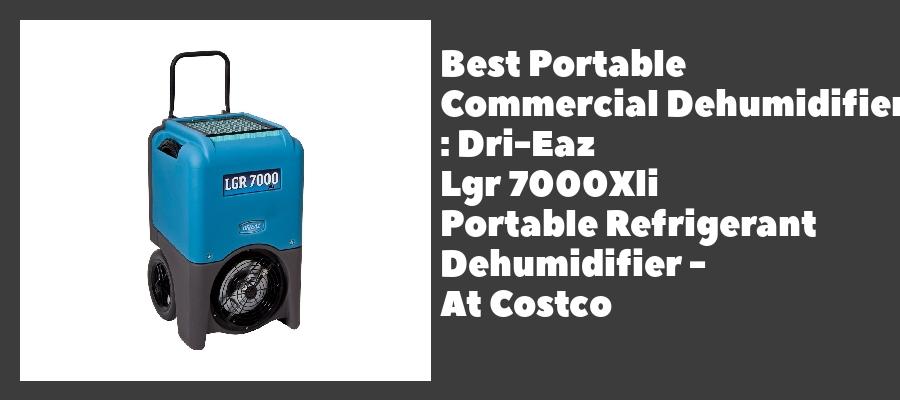 Best Portable Commercial Dehumidifier : Dri-Eaz Lgr 7000Xli Portable Refrigerant Dehumidifier - At Costco