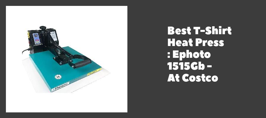 Best T-Shirt Heat Press : Ephoto 1515Gb - At Costco