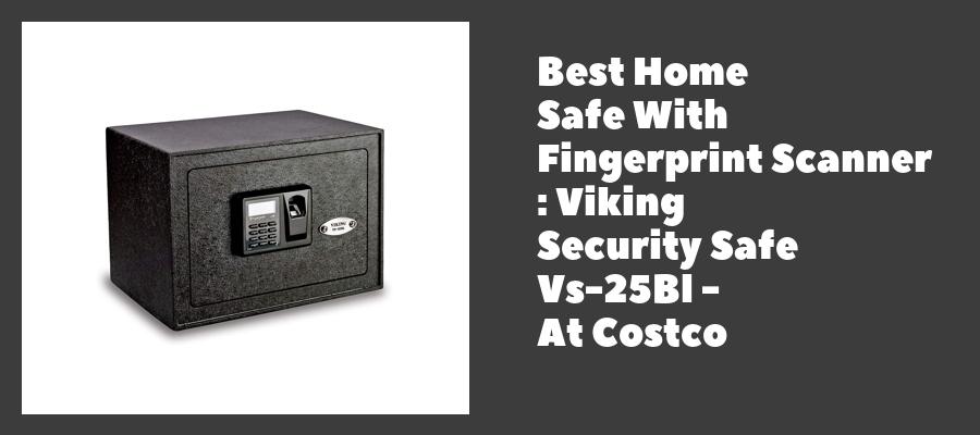 Best Home Safe With Fingerprint Scanner : Viking Security Safe Vs-25Bl - At Costco