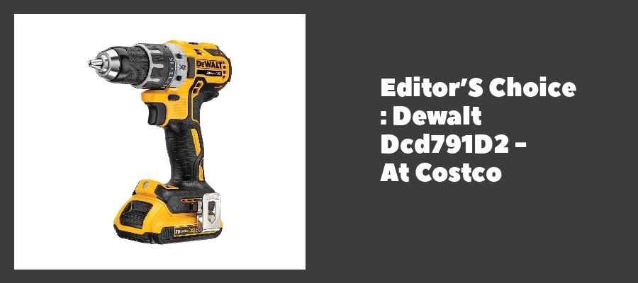 Editor'S Choice : Dewalt Dcd791D2 - At Costco