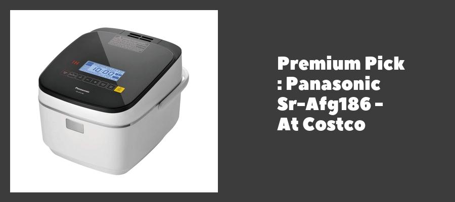 Premium Pick : Panasonic Sr-Afg186 - At Costco