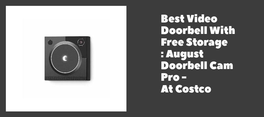 Best Video Doorbell With Free Storage : August Doorbell Cam Pro - At Costco
