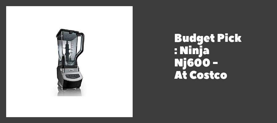 Budget Pick : Ninja Nj600 - At Costco