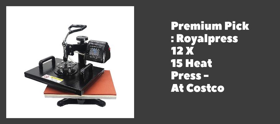 Premium Pick : Royalpress 12 X 15 Heat Press - At Costco