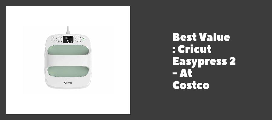 Best Value : Cricut Easypress 2 - At Costco
