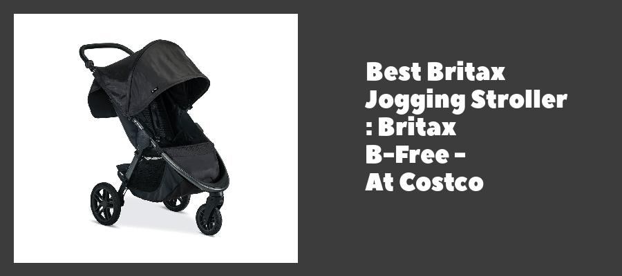 Best Britax Jogging Stroller : Britax B-Free - At Costco