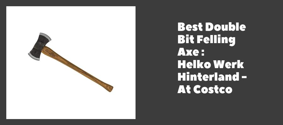 Best Double Bit Felling Axe : Helko Werk Hinterland - At Costco