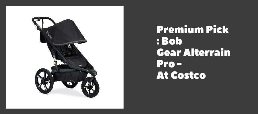 Premium Pick : Bob Gear Alterrain Pro - At Costco